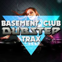 Basement Club: Dubstep Trax — сборник