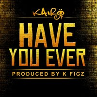 Have You Ever — Kairo