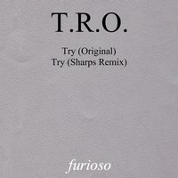 Try — T.r.o.