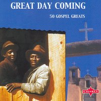 Great Day Coming (50 Gospel Greats) - Disc One — сборник