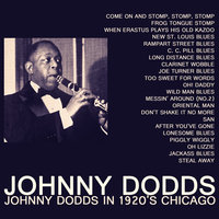 Johnny Dodds in 1920's Chicago — Johnny Dodds