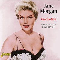 Fascination - The Ultimate Collection — Jane Morgan