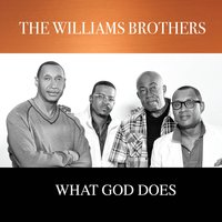 What God Does — The Williams Brothers