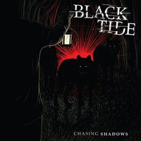Chasing Shadows — Black Tide