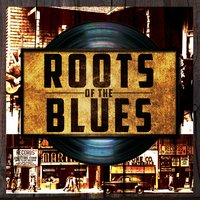 Roots of the Blues — сборник