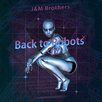Back to Robots City — JM Brothers
