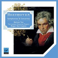 Beethoven Symphonies & Concertos. — Sir Roger Norrington/Melvyn Tan/London Classical Players, Людвиг ван Бетховен