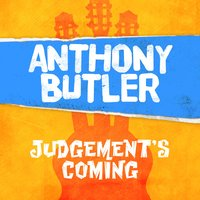 Judgement's Coming — Anthony Butler