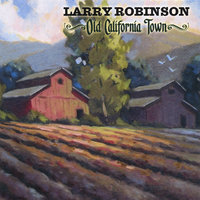 Old California Town — Larry Robinson