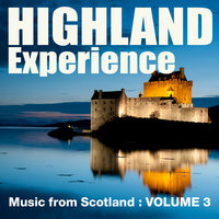 Highland Experience - Music from Scotland, Vol. 3 — Celtic Spirit