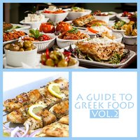 A Guide to Greek Food, Vol. 2 — сборник