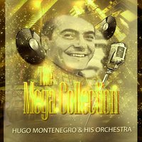 The Mega Collection — Hugo Montenegro & His Orchestra