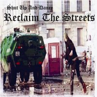 Reclaim the Streets — Shut Up And Dance