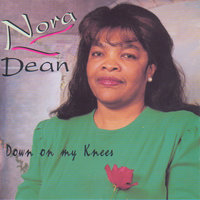Down On My Knees — Nora Dean