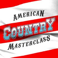 American Country Masterclass — American Country Hits, Modern Country Heroes, American Country Hits|Country Music|Modern Country Heroes