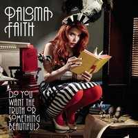 Do You Want The Truth Or Something Beautiful? — Paloma Faith