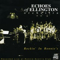 Rockin' In Ronnie's — Echoes Of Ellington Orchestra