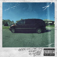 good kid, m.A.A.d city — Kendrick Lamar