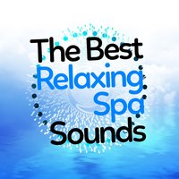 The Best Relaxing Spa Sounds — Best Relaxing Spa Music