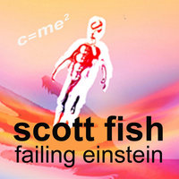 Failing Einstein — Scott Fish