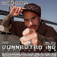 Lil Coner Presents... Connected Inc - Compilation, Vol 1 — Woodie, Keek Dogg, Big Oso Loc, Lil Coner, Ace of Spits
