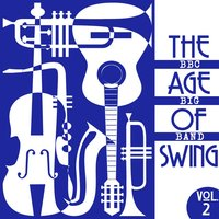 The Age of Swing, Vol. 2 — BBC Big Band