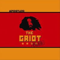 The Griot Files — Apostles