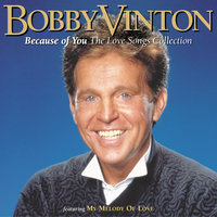Because Of You — Bobby Vinton