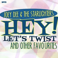 Hey! Let's Twist and Other Favourites — Joey Dee & The Starliters, Gary Crosby, Teddy Randazzo, Jo Ann Campbell, Kay Medford, Willie Davis