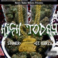 High Today (feat. Gt Garza & 2 Chainz) — Stoner