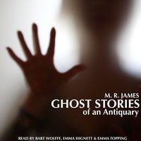 Ghost Stories of an Antiquary by M. R. James — Bart Wolffe