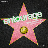 A Tribute to Entourage TV Show Soundtrack (Complete Seasons) — TV House Band