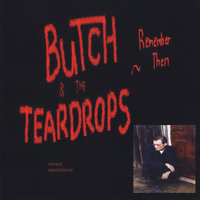 Remember Then — Butch & the Teardrops