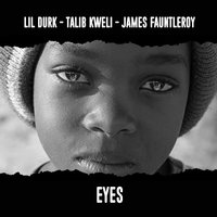 Eyes — Talib Kweli, Lil Durk, James Fauntleroy