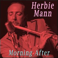 Morning After — Herbie Mann