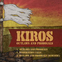 Outlaws and Prodigals - EP — Kiros