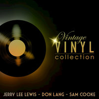 Vintage Vinyl Collection - Jerry Lee Lewis, Don Lang and Sam Cooke — Jerry Lee Lewis, Don Lang, Sam Cooke