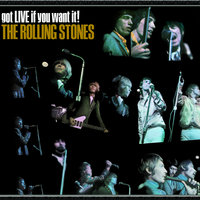Got Live If You Want It! — The Rolling Stones