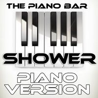 Shower — The Piano Bar