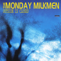 Outside Is Closed — The Monday Milkmen