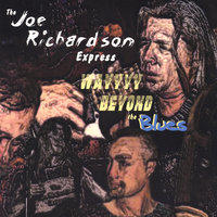 Way Beyond the Blues — Joe Richardson Express