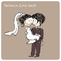 Techno In Love, Vol.01 — сборник
