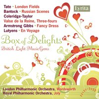 Box of Delights, British Light Music Gems — Royal Philharmonic Orchestra, London Philharmonic Orchestra, Barry Wordsworth, Cecil Armstrong Gibbs, Phyllis Tate, Samuel Coleridge-Taylor