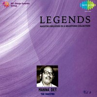 Legends: Manna Dey - The Maestro, Vol. 2 — Manna Dey