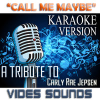 Call Me Maybe [A Tribute to Carly Rae Jepsen] — Vides Sounds