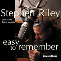 Easy to Remember — Jason Marsalis, Neal Caine, Stephen Riley