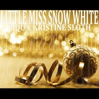Little Miss Snow White — Eiqu, Kristine Sloth