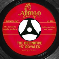 "The Definitive ""5"" Royales: The Complete Apollo Recordings — The ""5"" Royales"