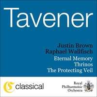 John Tavener, The Protecting Veil — Raphael Wallfisch, Justin Brown & Raphael Wallfisch, John (Kenneth) Tavener