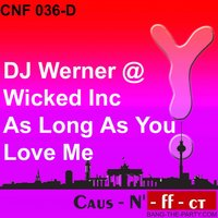 As Long As You Love Me — DJ Werner, Wicked Inc.